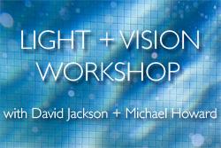 Light + Vision (Workshop)